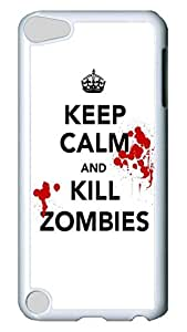 Brian114 Case, iPod Touch 5 Case, iPod Touch 5th Case Cover, A Keep Calm Kill Zombies Retro Protective Hard PC Back Case for iPod Touch 5 ( white )