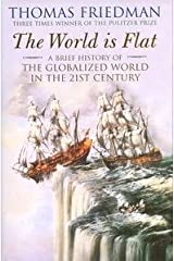 The World is Flat: A Brief History of the Globalized World in the Twenty-first Century by Thomas L. Friedman (2005-04-28) Hardcover