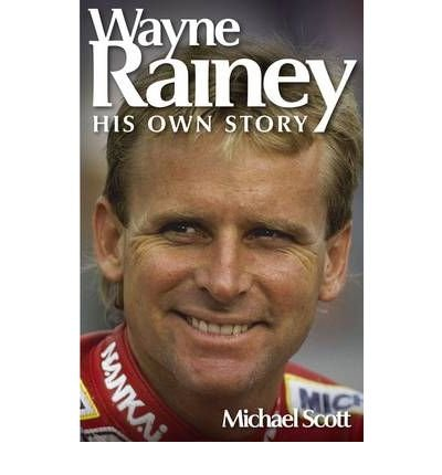 Wayne Rainey: His Own Story PDF