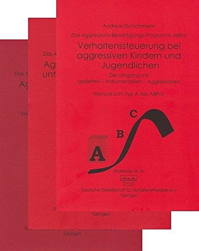 Das Aggressions-Bewältigungs-Programm ABPro. Manuale zu Typ A, B und C des ABPro.