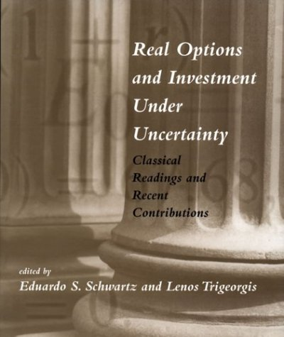 Real Options and Investment under Uncertainty: Classical Readings and Recent Contributions (MIT Press) by The MIT Press