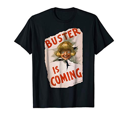 Buster is Coming Creepy Vintage Shoe Advertisement T-shirt