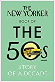 The New Yorker Book of the 50s: Story of a Decade
