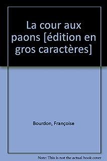 La cour des paons, Bourdon, Françoise