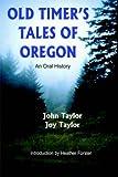 Old Timer's Tales of Oregon, John Taylor, 1414058969