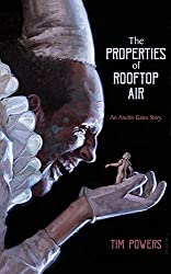 THE PROPERTIES OF ROOFTOP AIR, Tim Powers