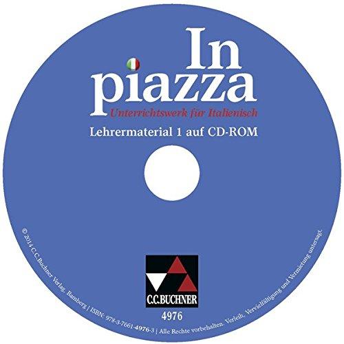 In piazza B / Unterrichtswerk für Italienisch in zwei Bänden (Sekundarstufe II): In piazza A / In piazza A/B LM 1: Unterrichtswerk für Italienisch (Sekundarstufe II) / Zu den Lektionen 1-8. CD-ROM