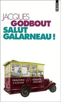 Salut Galarneau! par Godbout