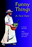 Funny Things, A. Paul Hare, 0978556569