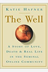 The Well: A Story of Love, Death & Real Life in the Seminal Online Community Hardcover