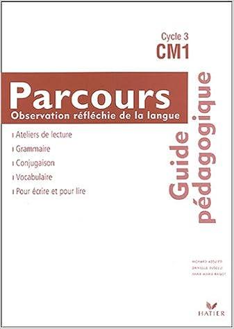 Lire un Parcours Observation réfléchie de la langue CM1 : Guide pédagogique pdf, epub ebook