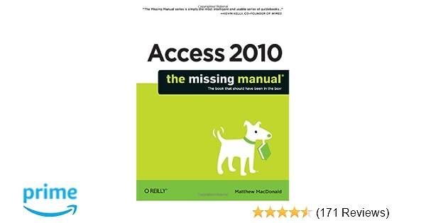 access 2010 the missing manual matthew macdonald 9781449382377 rh amazon com Microsoft Access Screenshots Microsoft Access Screenshots