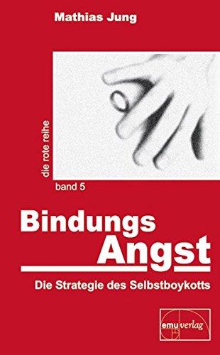 BindungsAngst: Die Strategie des Selbstboykotts (Die rote Reihe)