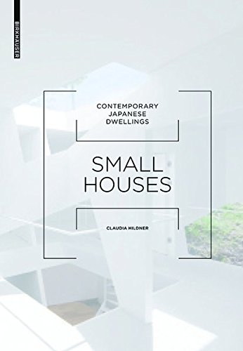 Small Houses: Contemporary Japanese Dwellings (Best Contemporary House Plans)