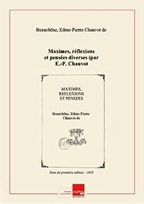 Maximes, réflexions et pensées diverses par Chauvot de Beauchêne
