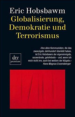 Globalisierung, Demokratie und Terrorismus (dtv premium)