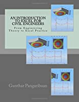 An Introduction to Excel for Civil Engineers: From Engineering Theory to Excel Practice Front Cover