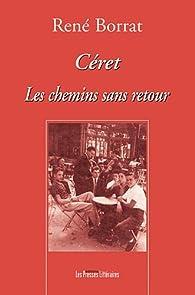 Céret : Les chemins sans retour par René Borrat