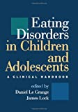 Eating Disorders in Children and Adolescents: A Clinical Handbook
