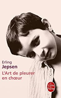 L'art de pleurer en choeur : roman, Jepsen, Erling