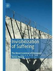Invisibilization of Suffering: The Moral Grammar of Disrespect