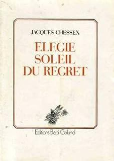 Elégie soleil du regret : poèmes