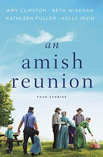 An Amish Reunion: Four Stories by [Clipston, Amy, Wiseman, Beth, Fuller, Kathleen, Irvin, Kelly]