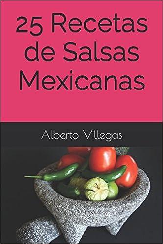 25 Recetas de Salsas Mexicanas (Cocina para Todos): Amazon.es: Alberto Villegas: Libros