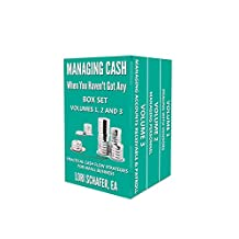 Managing Cash When You Haven't Got Any - Practical Cash Flow Strategies for Small Business: Volumes 1, 2 and 3
