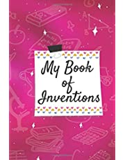 My book of inventions, journal for girls: Fun way to list all the crazy inventions! Activity book for kids