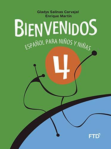 Bienvenidos 4: Español Para Niños y Niñas