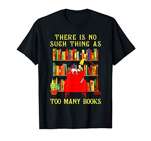 (There Is No Such Thing As Too Many Books Funny Cats T-Shirt)