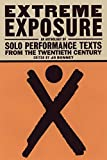 : Extreme Exposure: An Anthology of Solo Performance Texts from the Twentieth Century