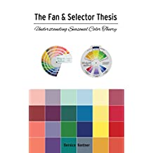 The Fan & Selector Thesis: Understanding Seasonal Color Theory