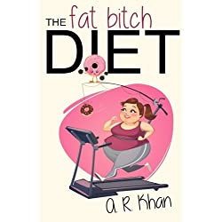 The Fat Bitch Diet