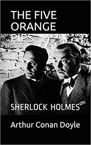 THE FIVE ORANGE PIPS: SHERLOCK HOLMES The complete Sherlock Holmes: Amazon.es: Arthur Conan Doyle: Libros en idiomas extranjeros