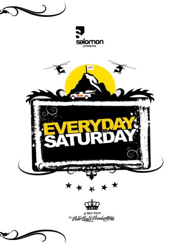 Everyday Is A Saturday ()