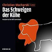 Das Schweigen der Kühe. Hastenraths Will ermittelt | Christian Macharski