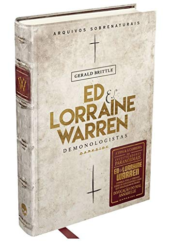 Ed & Lorraine Warren - Demonologistas: Arquivos Sobrenaturais: A Darkside vai abrir os arquivos sobrenaturais do casal Warren