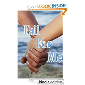 "<strong>Kids Corner At Kindle Nation Daily – Our Kids Corner Student Reporter Reviews <em>FALL FOR ME</em> by Melanie Marks: ""It's intriguing and extremely hard to put down!""</strong>"