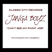 Can't See My Paint Job - Single by Jawga Boyz