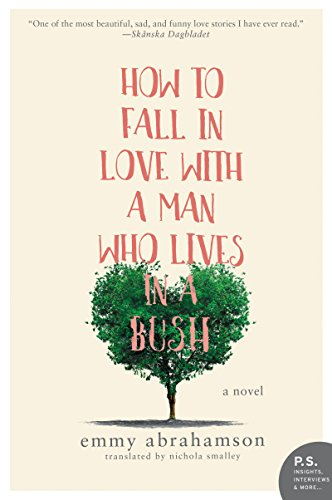 How to Fall In Love with a Man Who Lives in a Bush: A - Summer Bush