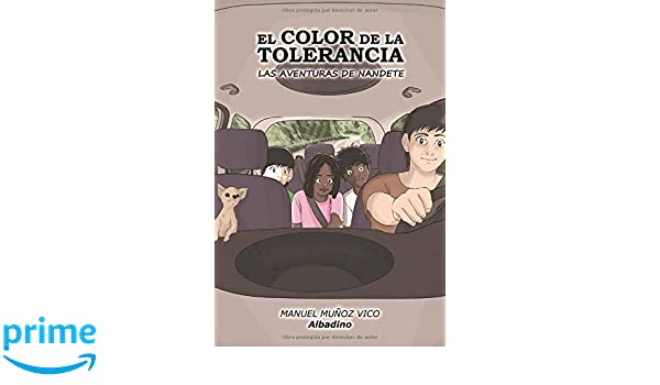 El color de la tolerancia: Las aventuras de Nandete (Spanish Edition): Manuel Muñoz Vico: 9781723923463: Amazon.com: Books