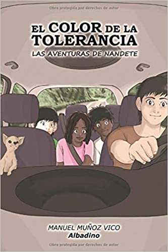 El color de la tolerancia: Las aventuras de Nandete (Spanish Edition) (Spanish) Paperback – October 1, 2018