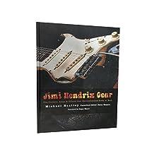 Jimi Hendrix Gear: The Guitars, Amps & Effects That Revolutionized Rock 'n' Roll