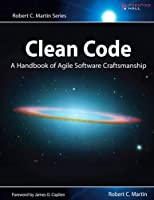 Clean Code: A Handbook of Agile Software Craftsmanship Front Cover
