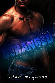 Deranged (Ivy Hollow Chronicles Book 1) by [McQueen, Niko]