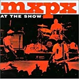 MxPx Live: At The Show