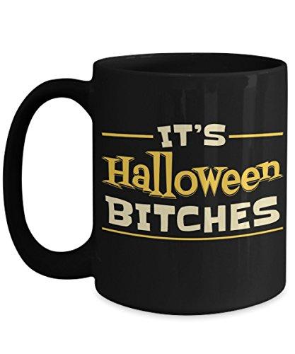 Cute Ideas For Halloween Women (Halloween Coffee Mug Gift Idea For Women Men - It's Halloween Bitches Black 15oz Ceramic)