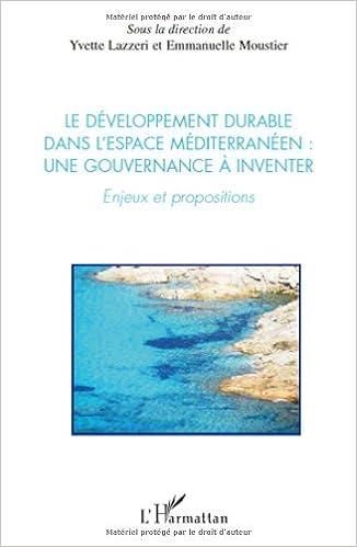 Livre gratuits en ligne Le développement durable dans l'esapce Méditerranéen: une gouvernance à inventer : Enjeux et propositions epub pdf